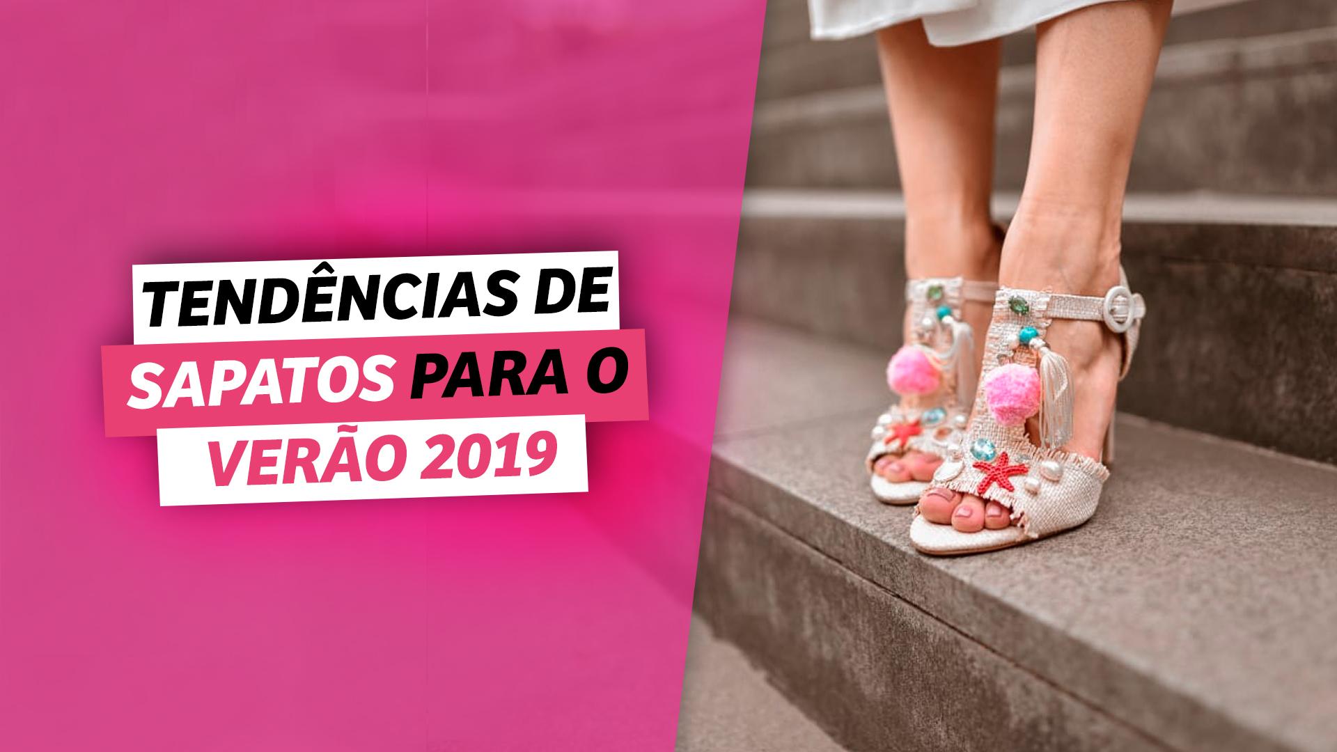 0a24ffc636235 Vídeo  Tendências de sapatos para o VERÃO 2019